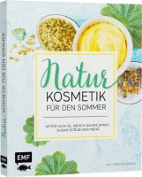 Naturkosmetik für den Sommer - Naturkosmetik selbst...
