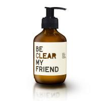 be [...] my friend - be clear my friend,...